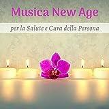 Musica New Age per la salute e cura della persona