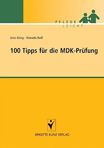 100 Tipps für die MDK-Prüfung (Pflege leicht)
