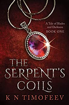 The Serpent's Coils (A Tale of Blades and Darkness Book 1) by [K N Timofeev]