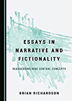 Essays in Narrative and Fictionality: Reassessing Nine Central Concepts