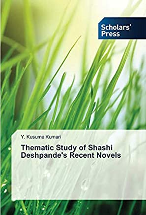Thematic Study of Shashi Deshpandes Recent Novels