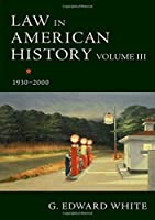 Law in American History: 1930-2000