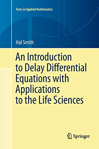 An Introduction to Delay Differential Equations with Applications to the Life Sciences (Texts in Applied Mathematics, Band 57)
