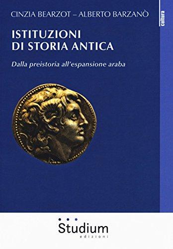 Istituzioni di storia antica. Dalla preistoria all'espansione araba