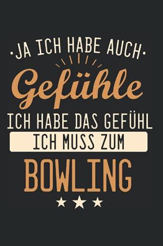 Bowling Notizbuch: 120 Seiten Liniert - Bowling Bowlen Bowlingkugel Pin Sport Spruch Gefühle