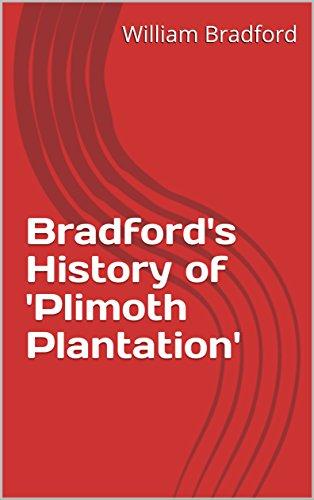 Bradford's History of 'Plimoth Plantation' (English Edition)