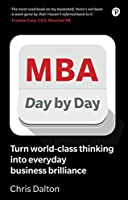 MBA Day by Day: How to turn world-class business thinking into everyday business brilliance