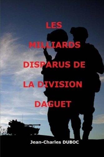 Les milliards disparus de la Division Daguet (Collection démocratie directe et tirage au sort des représentants du peuple) (Volume 1) (French Edition)