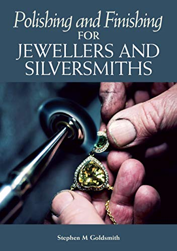 Polishing and Finishing for Jewellers and Silversmiths (English Edition)