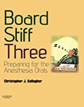 Board Stiff: Preparation for Anesthesia Orals: Expert Consult - Online and Print