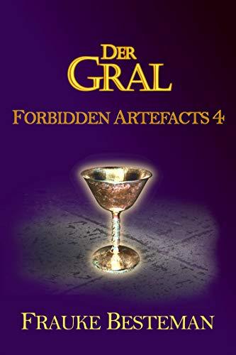 Der Gral (Forbidden Artefacts 4)