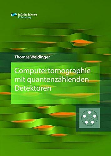 Computertomographie mit quantenzählenden Detektoren (Research Series of the Institute of Medical Engineering / University of Lübeck)