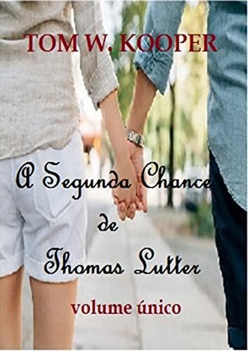 A Segunda Chance De Thomas Lutter (Portuguese Edition)
