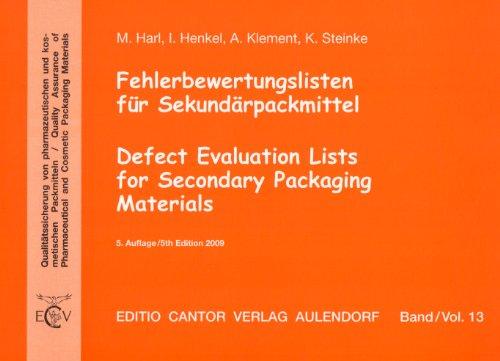 Fehlerbewertungsliste für Sekundärpackmittel / Defect Evaluation Lists for Secondary Packaging Materials: Qalitätssicherung von pharmazeutischen und ... and Cosmetic Packaging Materials