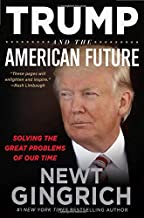 Trump and the American Future: Solving the Great Problems of Our Time PDF