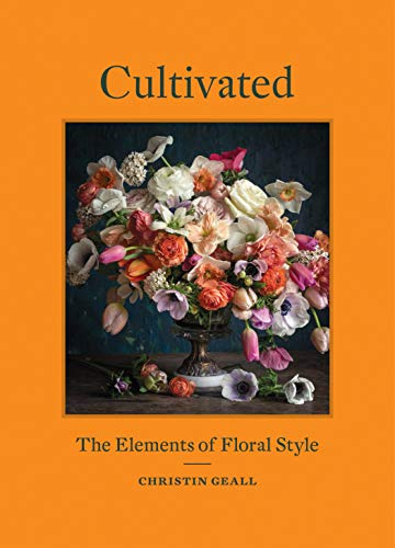 Cultivated: The Elements of Floral Style