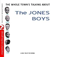 The Whole Town's Talking About The Jones Boys (Digitally Remastered) by The Jones Boys (2012-05-03)