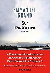 Sur l'autre rive par Emmanuel Grand