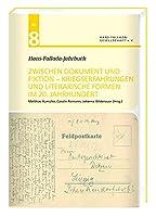 Hans-Fallada-Jahrbuch Nr. 8: Zwischen Dokument und Fiktion Kriegserfahrungen und literarische Formen im 20. Jahrhundert