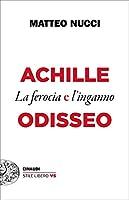 Achille la ferocia e l'inganno Odisseo
