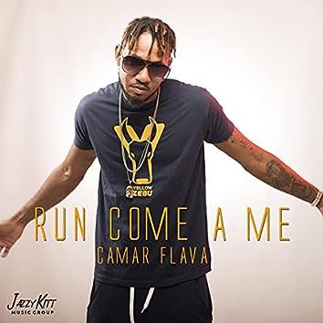 Run Come A Me