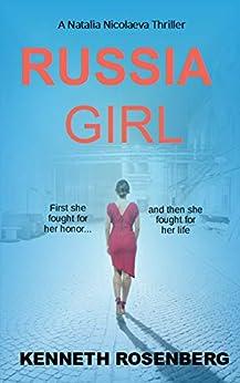 Russia Girl (A Natalia Nicolaeva Thriller Book 1) by [Kenneth Rosenberg]