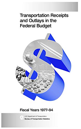 Transportation Receipts and Outlays in the Federal Budget - Fiscal Years 1977-94