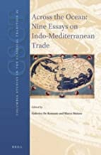 Across the Ocean: Nine Essays on Indo-Mediterranean Trade (Columbia Studies in the Classical Tradition)