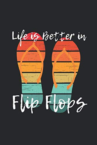 "Life is Better in Flip Flops: 6"" by 9"" Lined Notebook (Featuring a fun summer themed cover perfect to express your personality)"