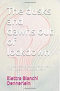 The dusks and dawns out of lockdown: Why Covid explains that mental health is as important as physical health (My Online T...