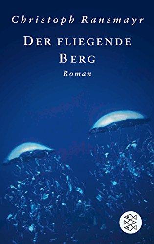Der fliegende Berg: Roman