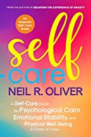 Self-Care: A Self-Care Guide for Psychological Calm, Emotional Stability, and Physical Well-Being in Times of Crisis.