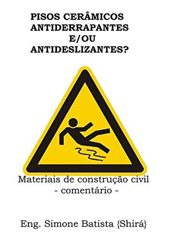 Pisos Cerâmicos Antiderrapantes E/Ou Antideslizantes? (Portuguese Edition)