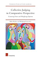 Collective Judging in Comparative Perspective: Counting Votes and Weighing Opinions (Intersentia Studies on Courts and Judges)