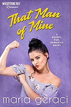 That Man of Mine (Whispering Bay Romance Book 3) by [Maria Geraci]