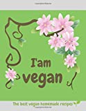 I'am vegan:The best vegan homemade recipes: Blank recipe book to write in,create your
