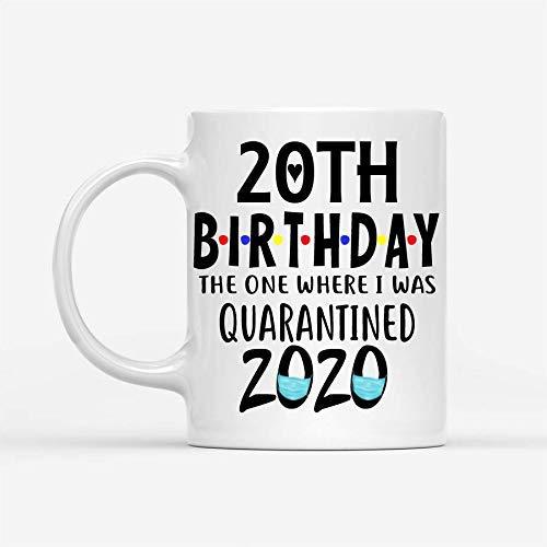 N\A Divertente Il Mio 20 ° Compleanno Quello in Cui Ero Messo in Quarantena 2020 Tazze caffè Regalo per Uomini Donne Che Sono Nate 2000-20 Anni Compleanno Anniversario Idee Regali Unici Tazza Bianca