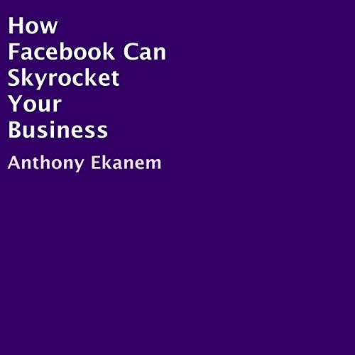 How Facebook Can Skyrocket Your Business audiobook cover art