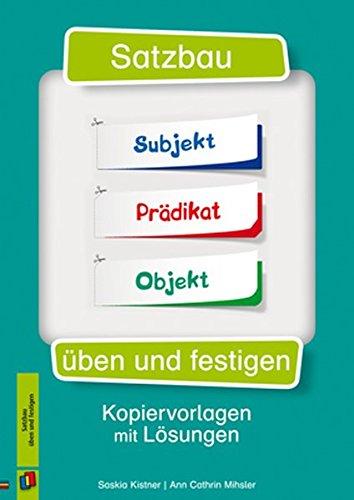 Satzbau üben und festigen: Kopiervorlagen mit Lösungen
