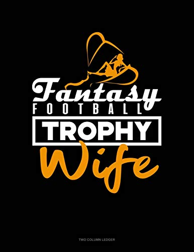 Fantasy Football Trophy Wife: Two Column Ledger