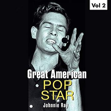 Great American Pop Stars - Johnnie Ray, Vol.2