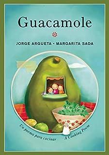 Guacamole: Un poema para cocinar / A Cooking Poem (Bilingual Cooking Poems)