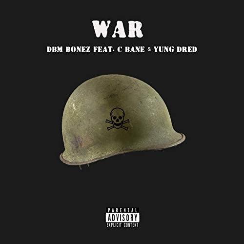 DBM Bonez feat. Yung Dred & C Bane