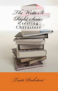 Creating Characters (The Write It Right Series) by [Tristi Pinkston]