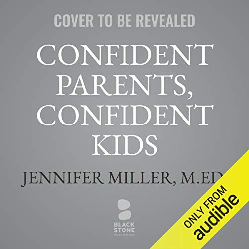 Confident Parents, Confident Kids cover art