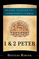 1 and 2 Peter (Brazos Theological Commentary on the Bible)