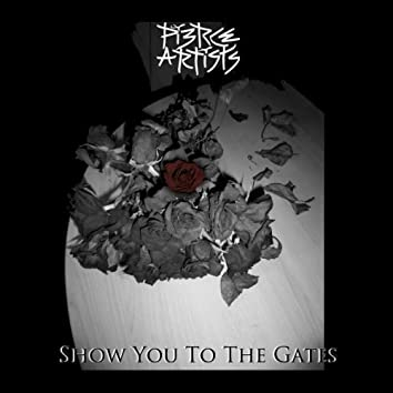 Show You to the Gates