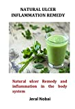 NaturalL Ulcer Inflammation Remedy: Natural ulcer Remedy and inflammation in the body system