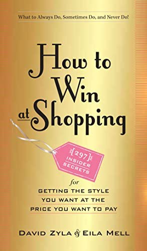 How to Win at Shopping 297 Insider Secrets for Getting the Style You Want at the Price You Want product image