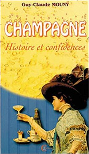 Champagne histoire et confidences